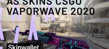 As skins CS:GO vaporwave 2020