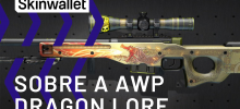 Sobre a AWP Dragon Lore