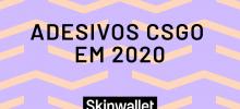 Adesivos CSGO em 2020