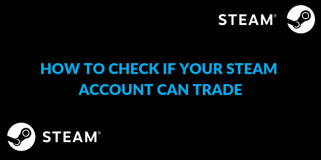 how to check if your steam account can trade steam logo