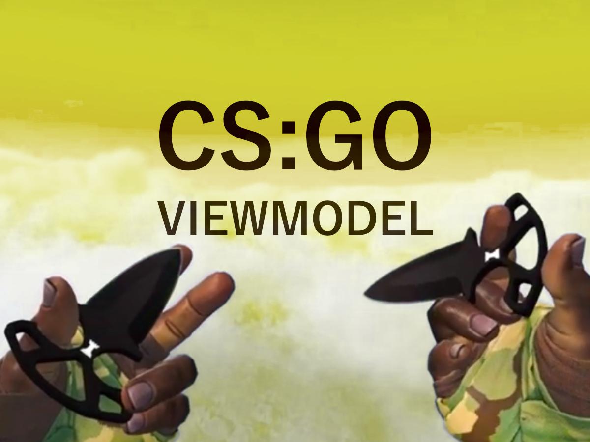 CSGO viewmodel