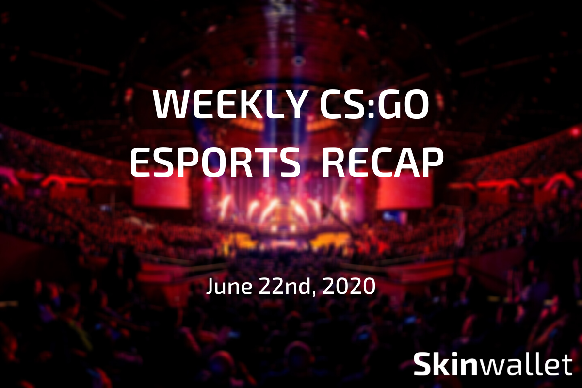 weekly csgo recap june 15