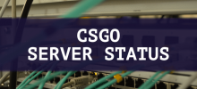 CSGO Server Status – What Do You Need To Know?