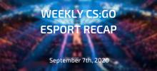 Weekly CS:GO Esport Recap   September 7th, 2020