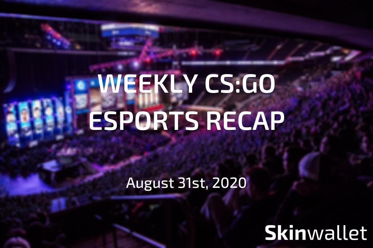 weekly csgo esports recap 31 august 2020