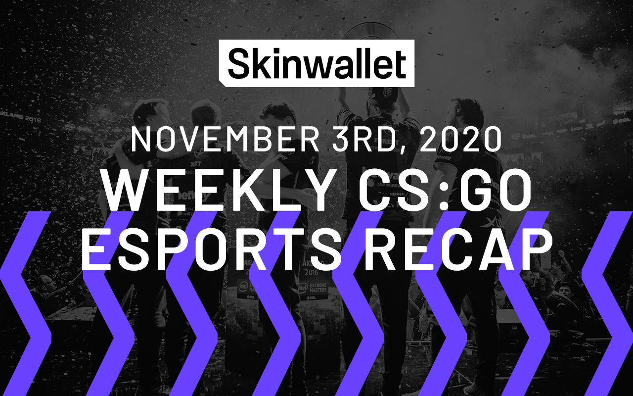 Weekly CS:GO Esport Recap | November 3rd, 2020