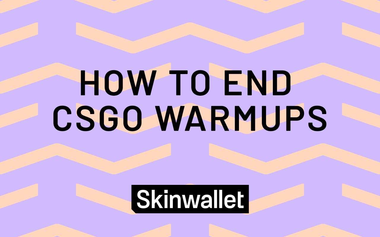 how to end warmup csgo