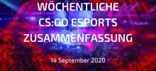 Wöchentliche CS:GO Esports Zusammenfassung | 14. September 2020