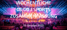 Wöchentliche CS:GO Esports Zusammenfassung | 19. Oktober 2020