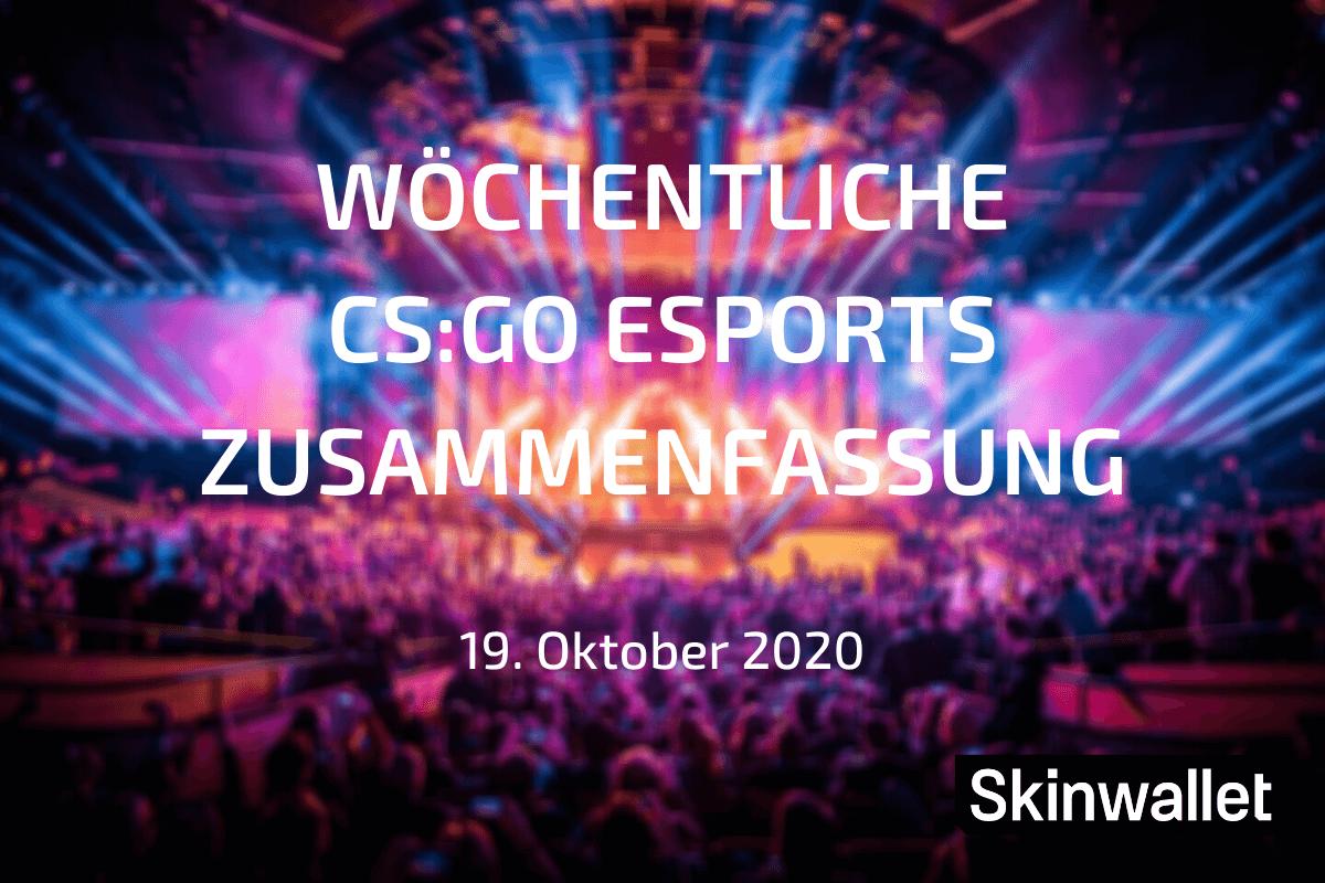 Wöchentliche CSGO Zusammenfassung 19 Oktober 2020