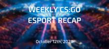 Wöchentliche CS:GO Esports Zusammenfassung | 12. Oktober 2020