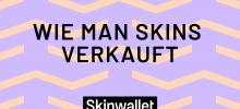 Wie man Skins verkauft - Leitfaden