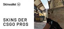 Legändere Skins der CSGO Profi-Spieler