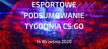 CS:GO – Podsumowanie esportowe | 14 Września 2020
