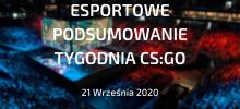 CS:GO – Podsumowanie esportowe | 21 Września 2020