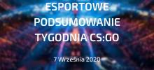CS:GO – Podsumowanie esportowe | 7 września 2020