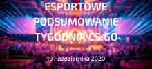 CS:GO – Podsumowanie esportowe | 19 października 2020