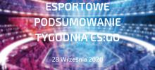 CS:GO – Podsumowanie esportowe | 28 września 2020