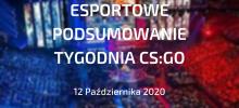 CS:GO – Podsumowanie esportowe | 12 października 2020