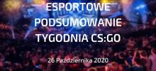 CS:GO – Podsumowanie esportowe | 26 października 2020